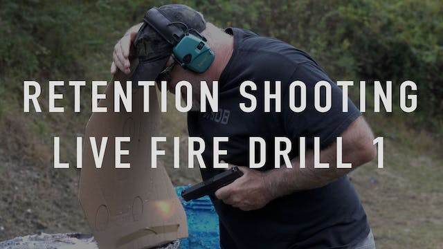 Retention Live Fire Drill 1