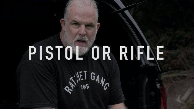 Pistol or Rifle