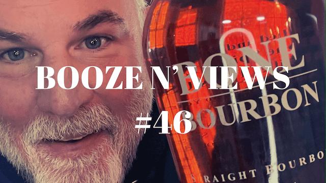 Booze N' View #46