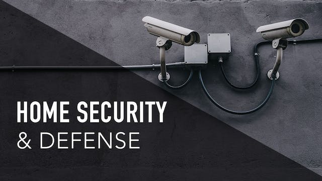 HOME SECURITY & DEFENSE