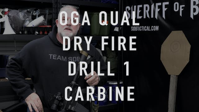 "OGA Drill 1 Carbine ""Dry Fire"""