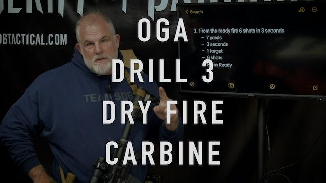 "OGA Drill 3 Carbine ""Dry Fire"""