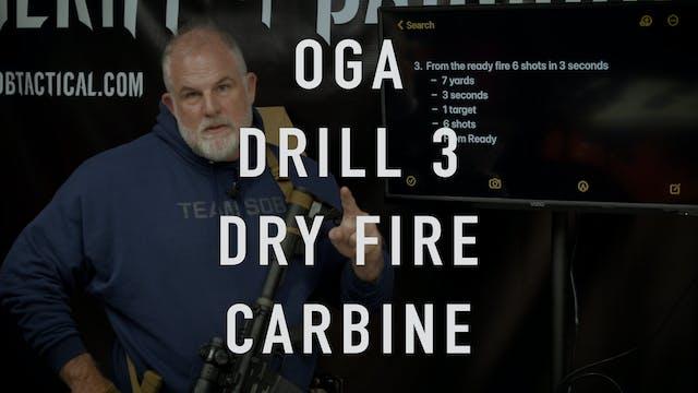 "OGA Drill 3 ""Dry Fire"" Carbine"