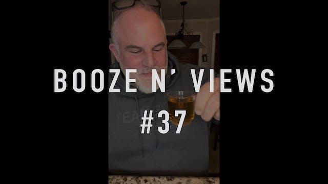 Booze N' Views #37