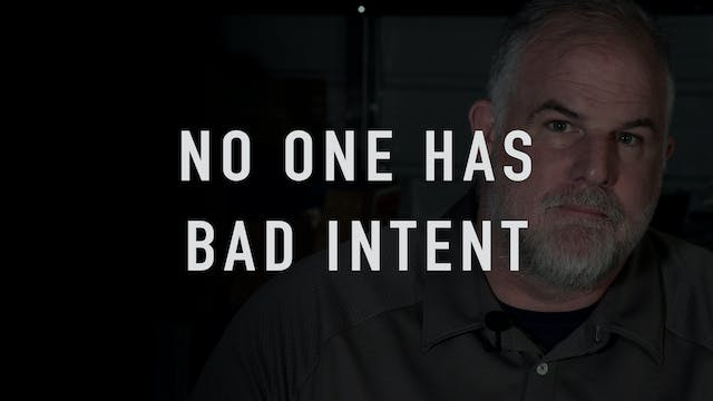 No One Has Bad Intent
