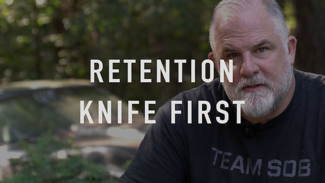 Retention: Knife First