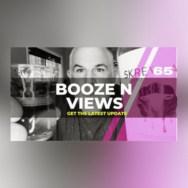 Booze N' View #65