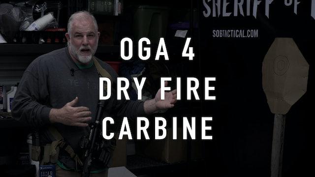 "OGA Drill 4 Carbine ""Dry Fire"""