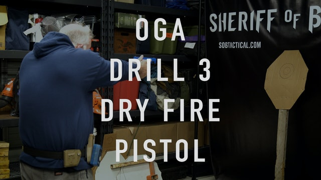 "OGA Drill 3 Pistol ""Dry Fire"""