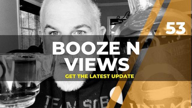 Booze N Views #53