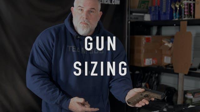 Gun Sizing