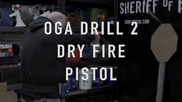 "OGA Drill 2 Pistol ""Dry Fire"""