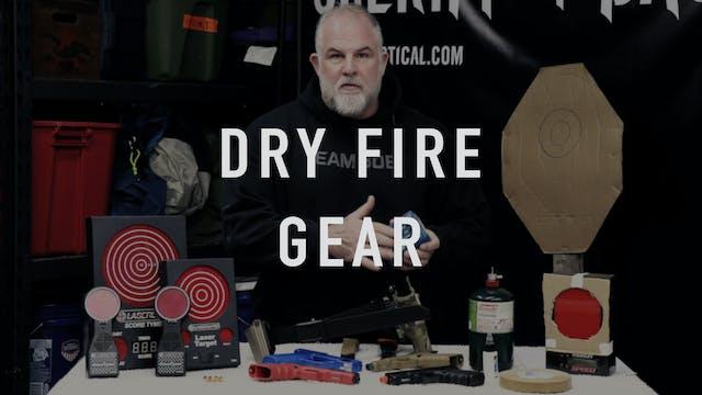 Dry Fire Gear