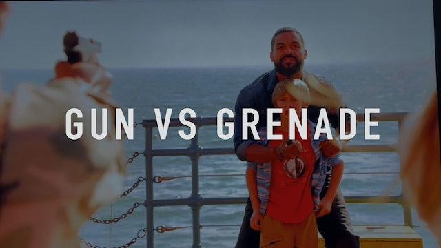 Gun vs Grenade