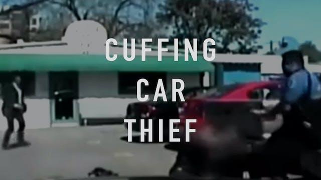 Cuffing Car Thief
