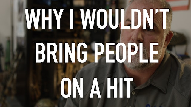 Why I wouldn't bring people on a hit