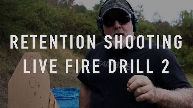 Retention Live Fire Drill 2