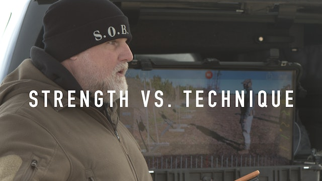 Strength VS. Technique