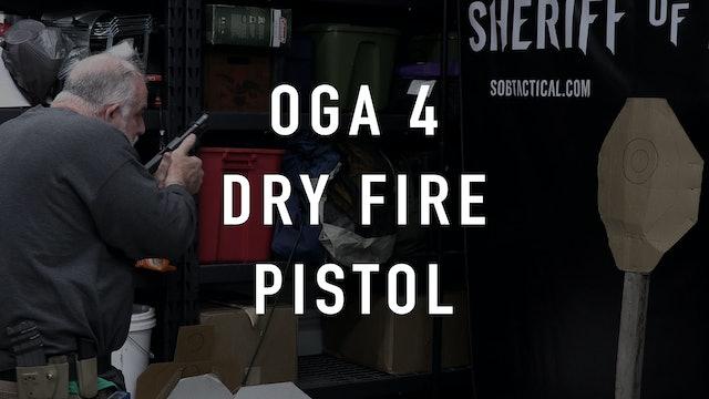 "OGA Drill 4 Pistol ""Dry Fire"""