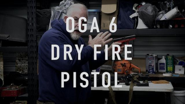 "OGA Drill 6 ""Dry Fire"" Pistol"
