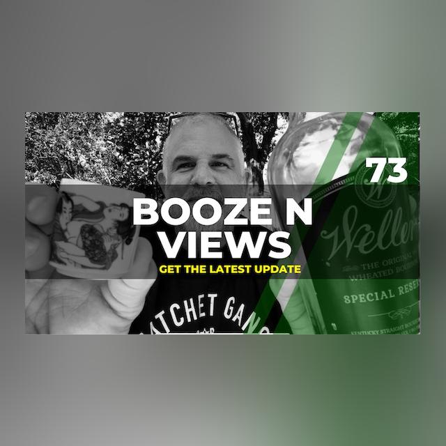 Booze N Views #73