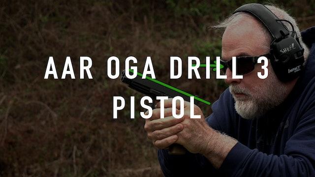 AAR OGA Drill 3 Pistol