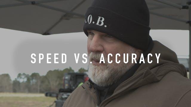 Speed Vs. Accuracy