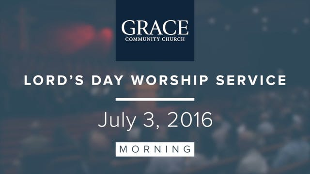Morning Service | July 3, 2016