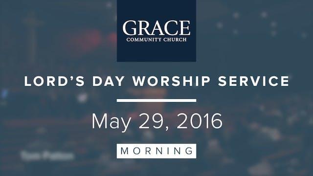 Morning Service   May 29, 2016