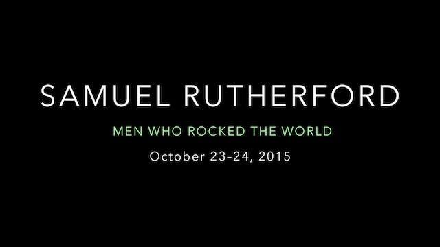Samuel Rutherford Highlight