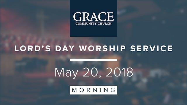 Morning Service | May 20, 2018