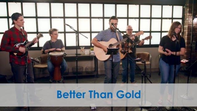 Better Than Gold
