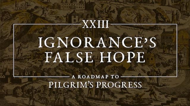 Ignorance's False Hope