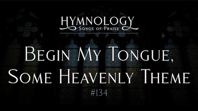 Begin My Tongue, Some Heavenly Theme