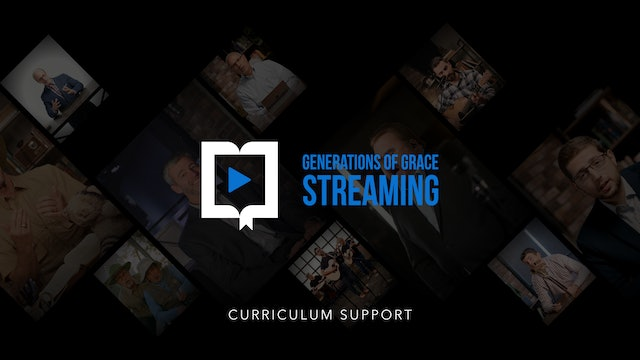 Generations of Grace Curriculum Support