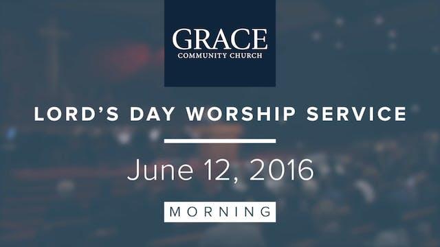 Morning Service   June 12, 2016