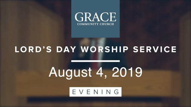 Evening Service | August 4, 2019
