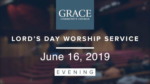 Evening Service | June 16, 2019