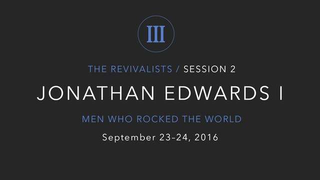 Jonathan Edwards (Part 1)