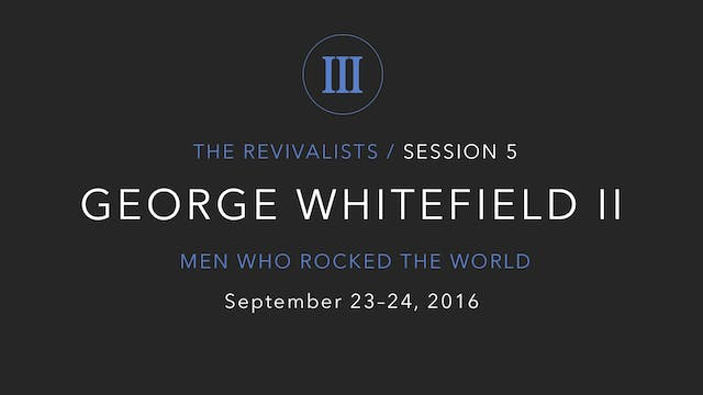 George Whitefield (Part 2)