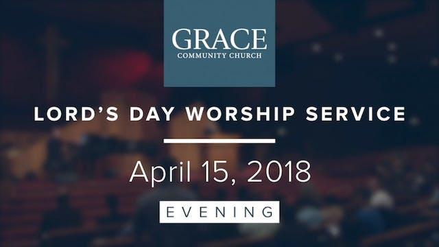 Evening Service   April 15, 2018