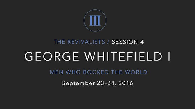 George Whitefield (Part 1)