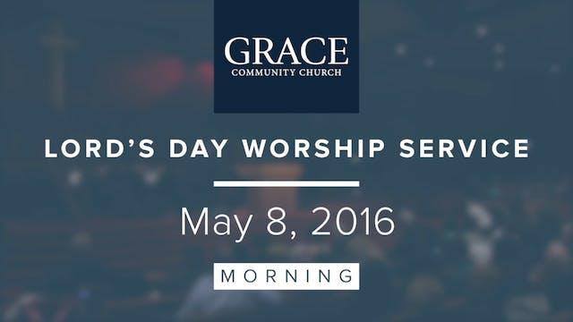 Morning Service | May 8, 2016