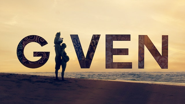GIVEN - Feature Film