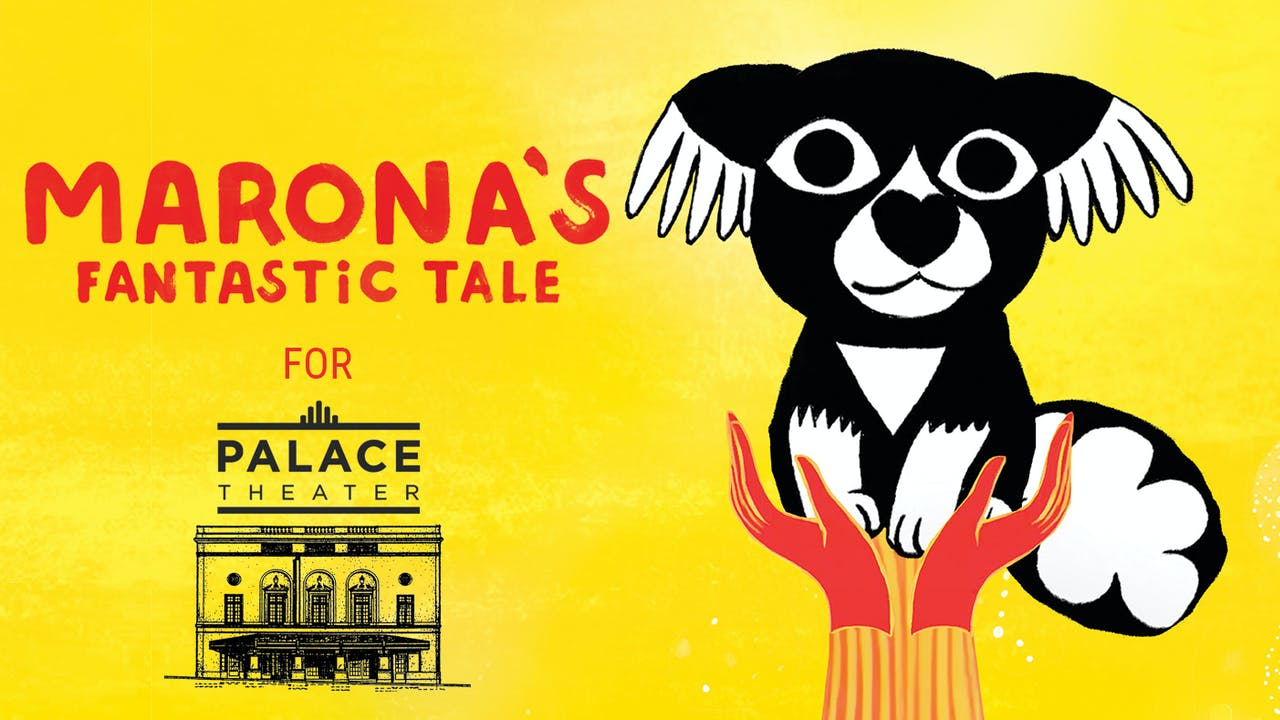 Palace Theater presents MARONA'S FANTASTIC TALE