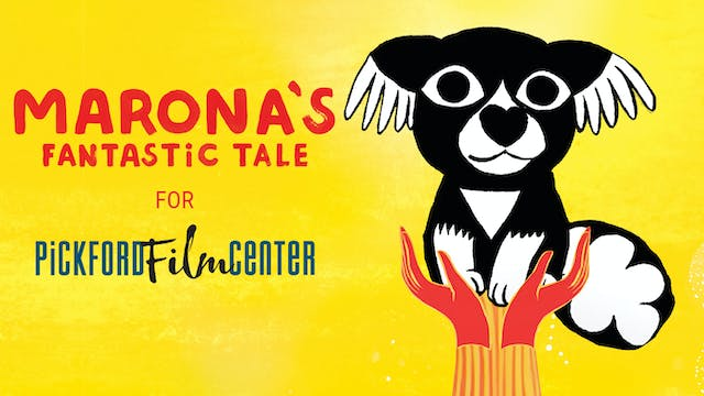 MARONA'S FANTASTIC TALE for Pickford Film Center