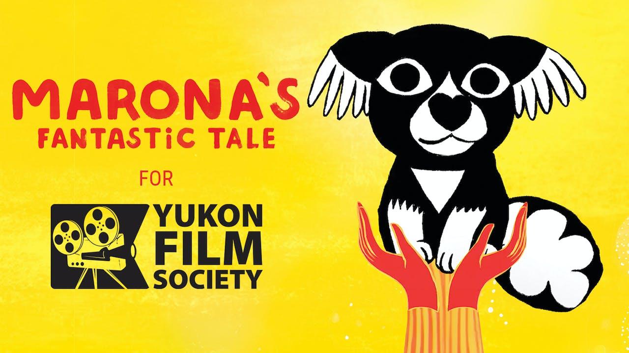 MARONA'S FANTASTIC TALE for Yukon Film Society