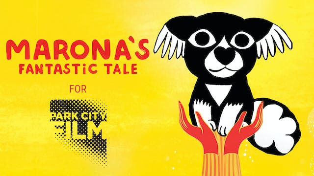Park City Film presents MARONA'S FANTASTIC TALE