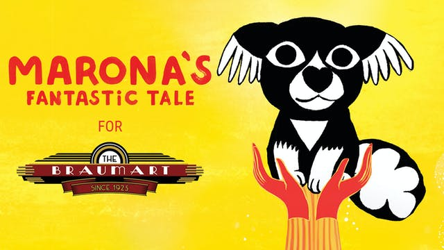 Braumart Theatre presents MARONA'S FANTASTIC TALE
