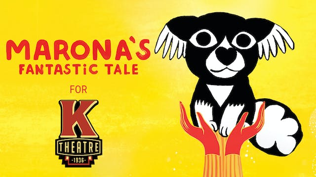 Kiggins Theatre presents MARONA'S FANTASTIC TALE